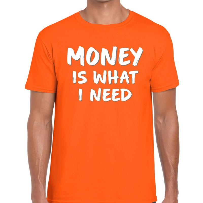 Money is what i Need fun t-shirt oranje heren